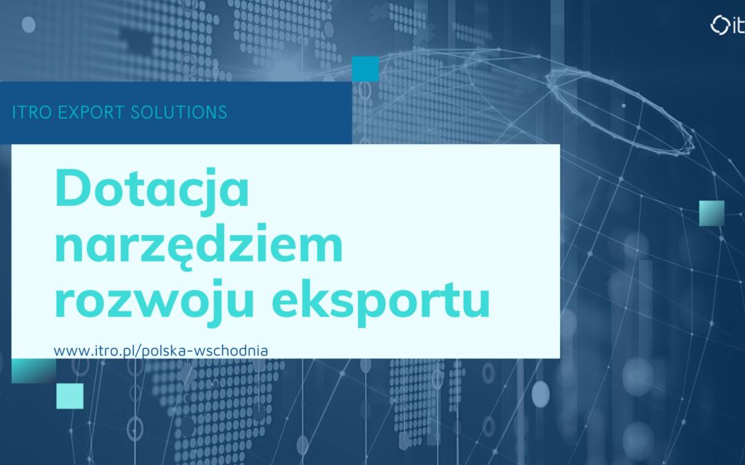 Zainwestuj w przyszłość – pozyskaj dotację na rozwój eksportu dla Twojej firmy