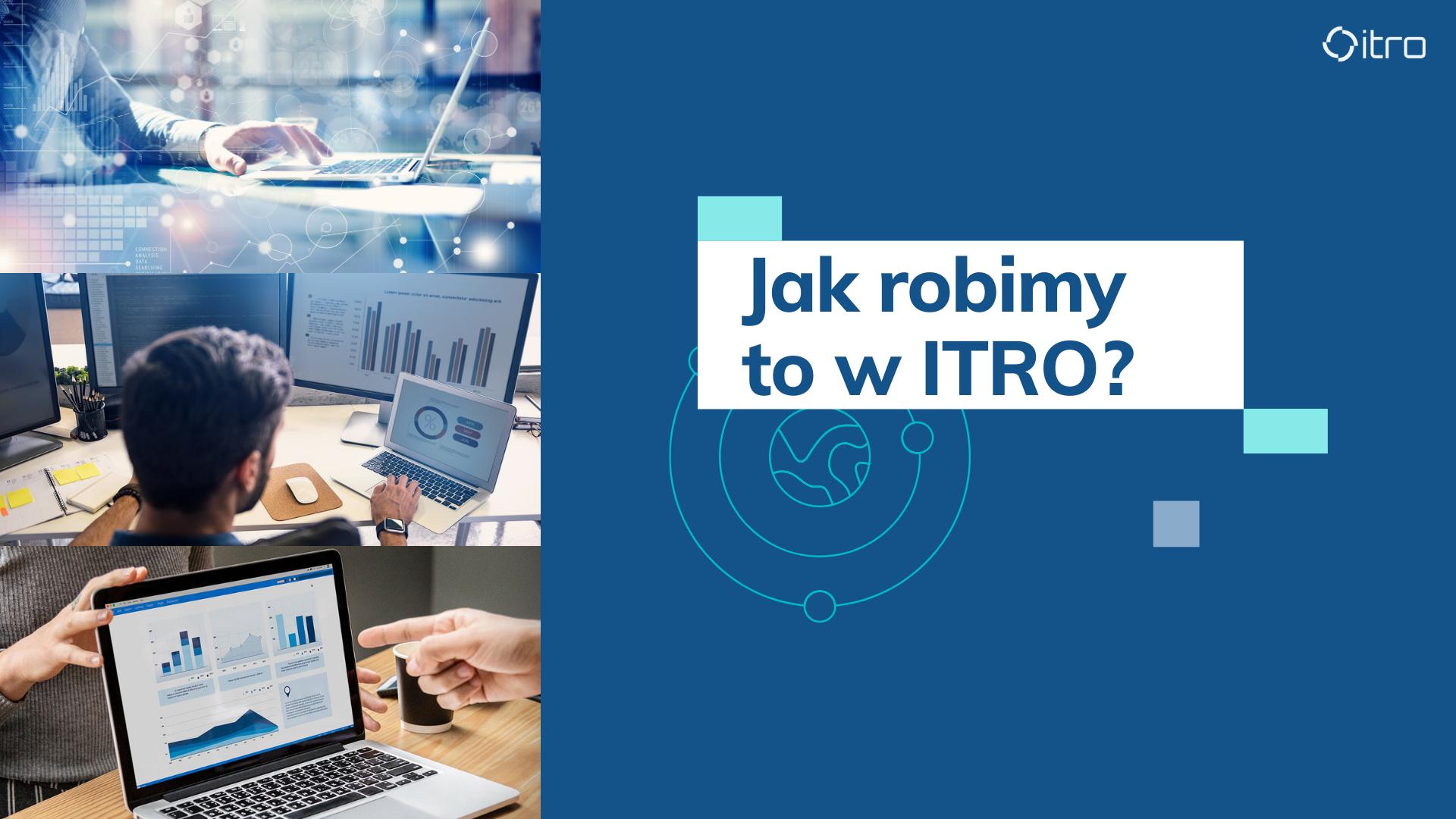 Jak robimy to w ITRO