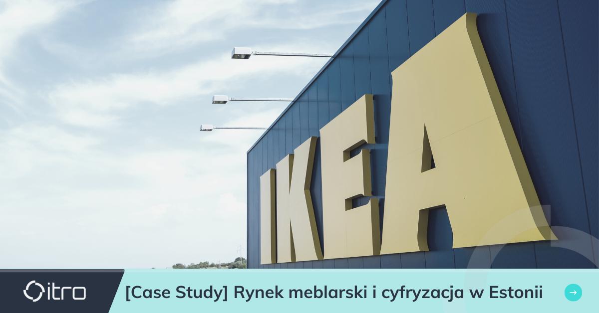 Udany start IKEA w cyfrowo zaawansowanej Estonii